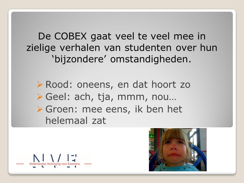 De COBEX gaat veel te veel mee in zielige verhalen van studenten over hun 'bijzondere' omstandigheden.  Rood: oneens, en dat hoort zo  Geel: ach, tj