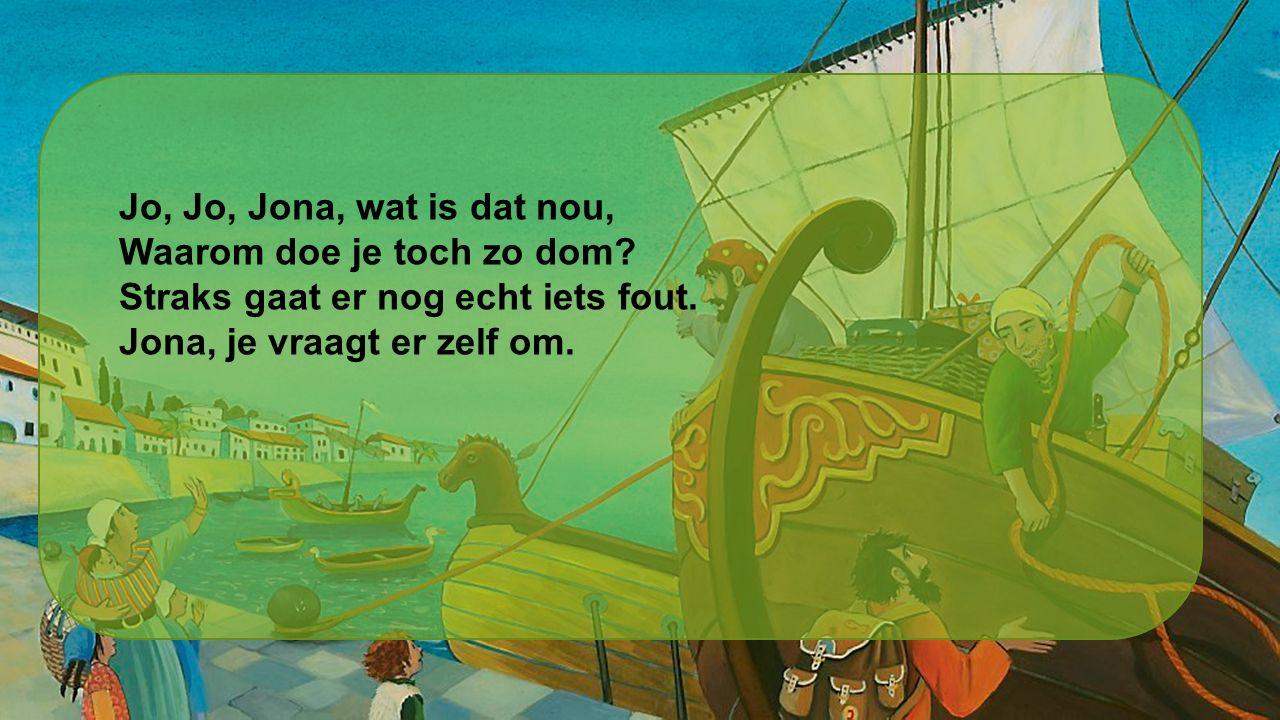 God zei tegen Jona: Ga naar Ninevé, de mensen daar doen allemaal gemeen. Maar Jona dacht: Ik ga er met de boot vandoor, want Ninevé, daar ga ik mooi nie' heen. Midden op de zee ging er opeens iets mis, want God stuurde een vreselijke storm.