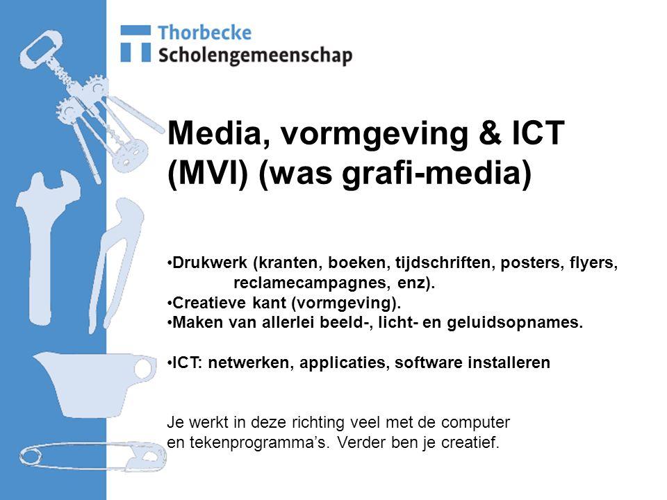 Media, vormgeving & ICT (MVI) (was grafi-media) Drukwerk (kranten, boeken, tijdschriften, posters, flyers, reclamecampagnes, enz).