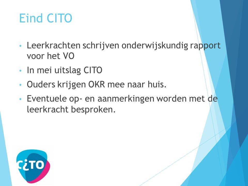 Eind CITO Leerkrachten schrijven onderwijskundig rapport voor het VO In mei uitslag CITO Ouders krijgen OKR mee naar huis.