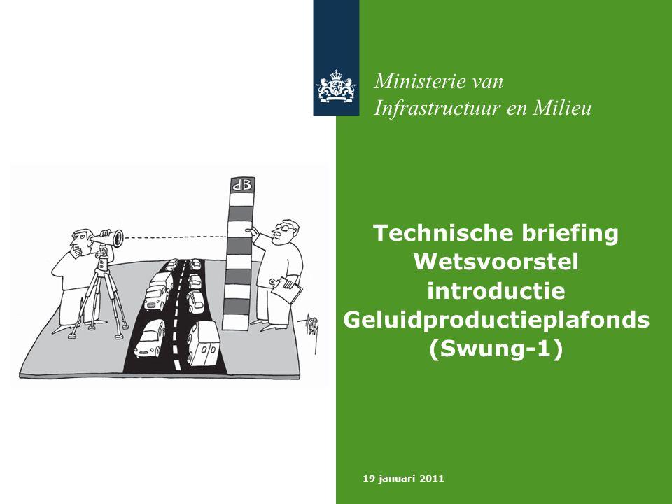 2 19 januari 2011 Opzet van de briefing 1.Geluid als maatschappelijk probleem 2.Aanleiding nieuwe wetgeving 3.De inhoud van het nieuwe systeem: wetsvoorstel SWUNG-1 4.Conclusies met doorkijk naar SWUNG-2