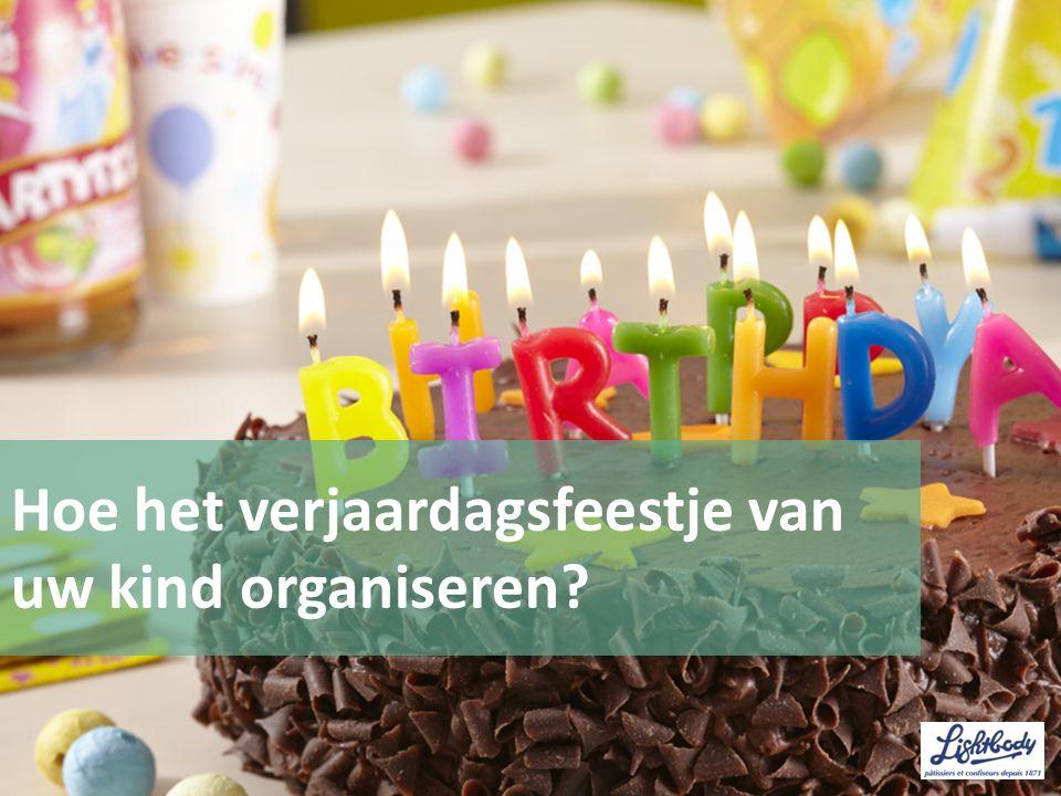 Hoe het verjaardagsfeestje van uw kind organiseren
