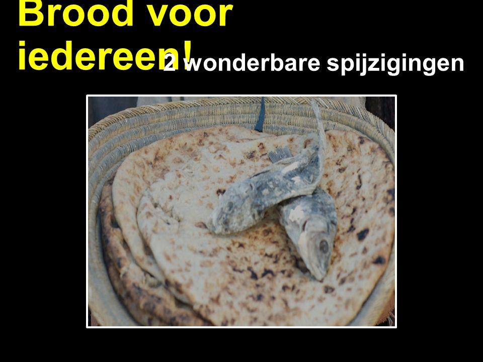Brood voor iedereen! 2 wonderbare spijzigingen