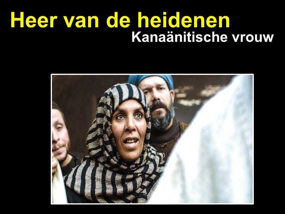 Heer van de heidenen Kanaänitische vrouw