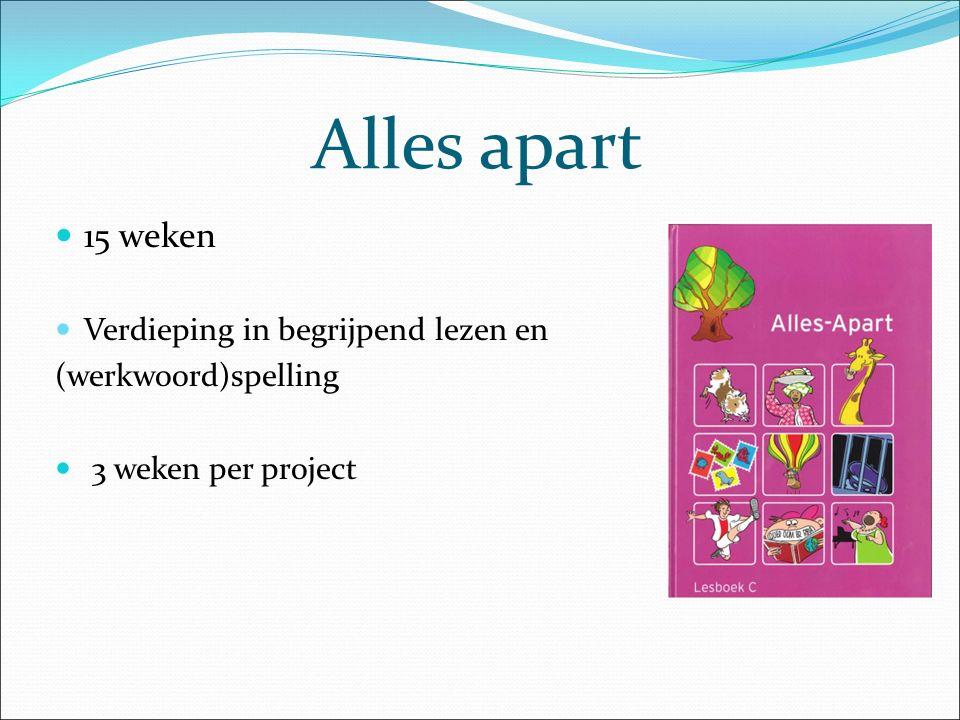 Alles apart 15 weken Verdieping in begrijpend lezen en (werkwoord)spelling 3 weken per project