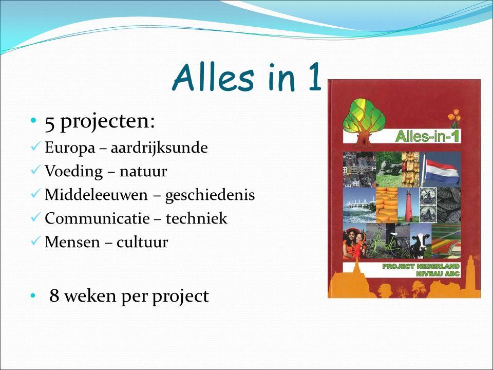Alles in 1 5 projecten: Europa – aardrijksunde Voeding – natuur Middeleeuwen – geschiedenis Communicatie – techniek Mensen – cultuur 8 weken per project