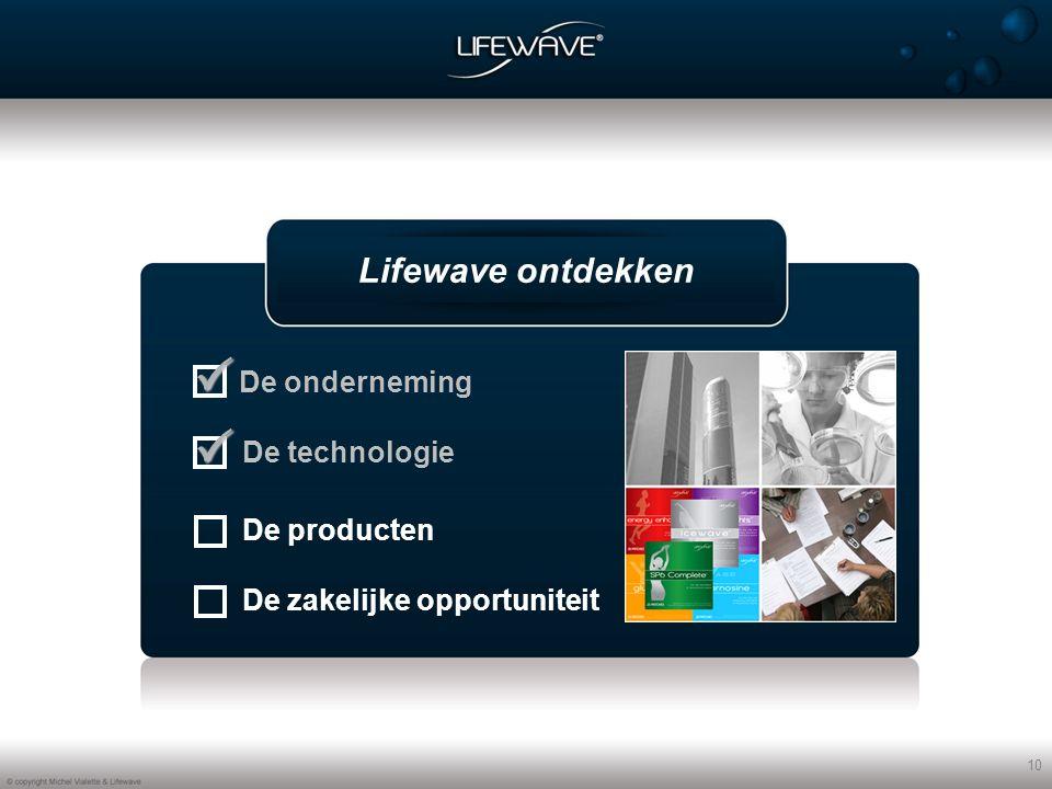 10 Lifewave ontdekken   De technologie De producten De zakelijke opportuniteit De onderneming