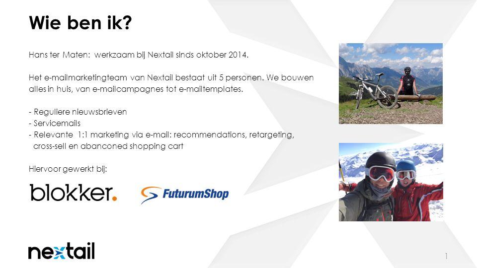 Wie ben ik. 1 Hans ter Maten: werkzaam bij Nextail sinds oktober 2014.