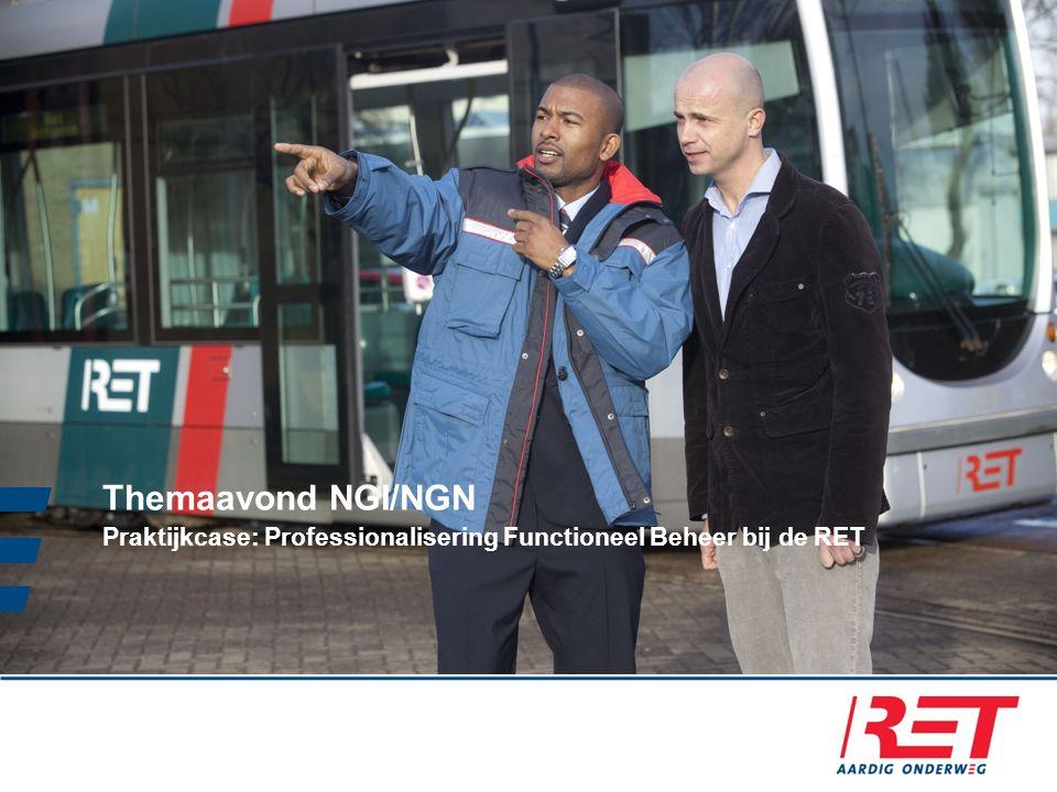 Themaavond NGI/NGN Praktijkcase: Professionalisering Functioneel Beheer bij de RET