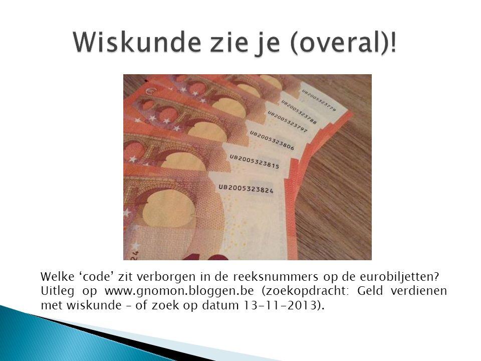 Welke 'code' zit verborgen in de reeksnummers op de eurobiljetten.