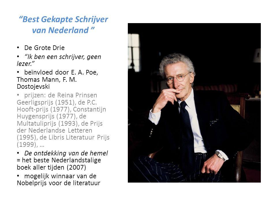 Best Gekapte Schrijver van Nederland De Grote Drie Ik ben een schrijver, geen lezer. beïnvloed door E.