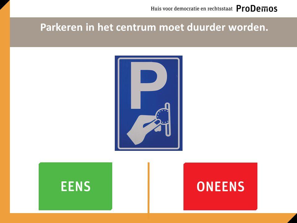 Parkeren in het centrum moet duurder worden.