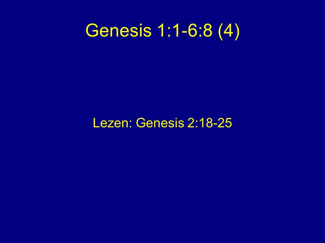 Genesis 1:1-6:8 (4) Lezen: Genesis 2:18-25