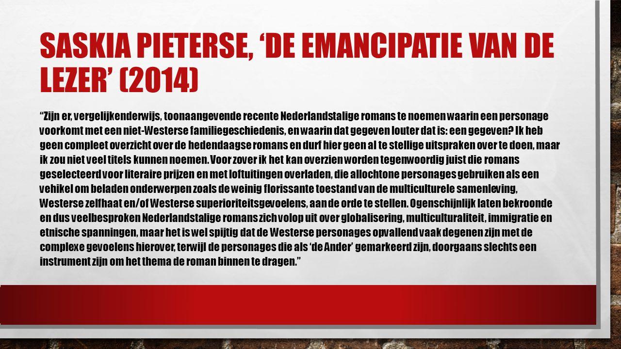 """SASKIA PIETERSE, 'DE EMANCIPATIE VAN DE LEZER' (2014) """"Zijn er, vergelijkenderwijs, toonaangevende recente Nederlandstalige romans te noemen waarin ee"""