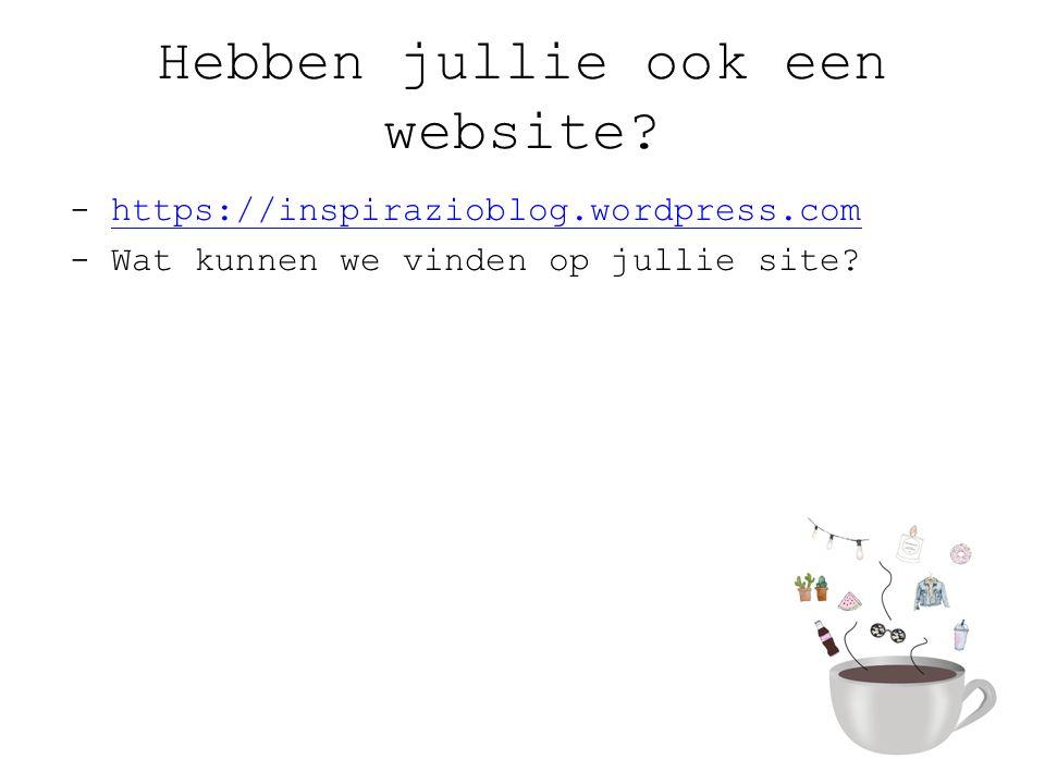 Hebben jullie ook een website.