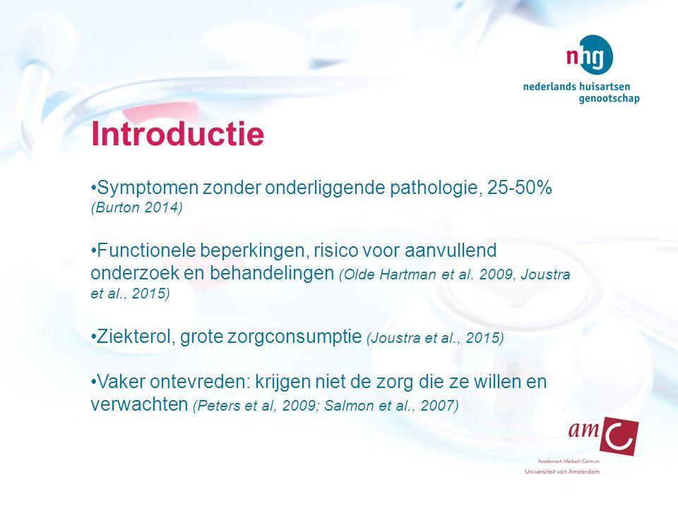 Introductie Symptomen zonder onderliggende pathologie, 25-50% (Burton 2014) Functionele beperkingen, risico voor aanvullend onderzoek en behandelingen (Olde Hartman et al.