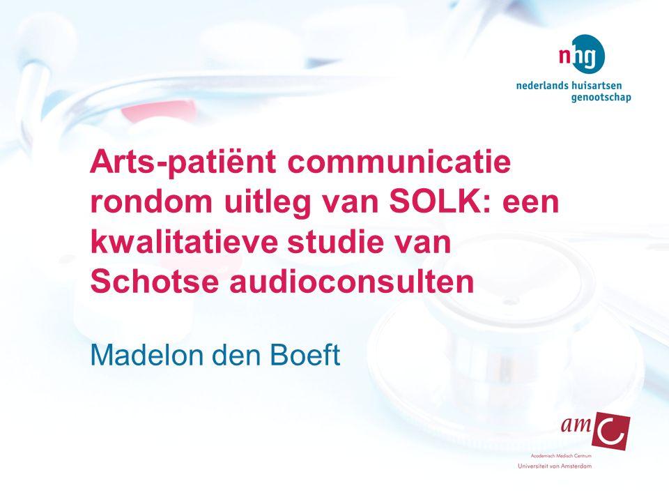 Arts-patiënt communicatie rondom uitleg van SOLK: een kwalitatieve studie van Schotse audioconsulten Madelon den Boeft