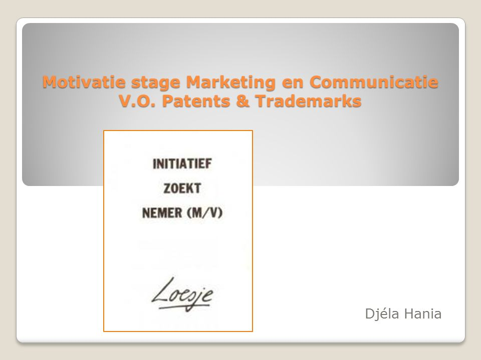 Motivatie stage Marketing en Communicatie V.O. Patents & Trademarks Djéla Hania