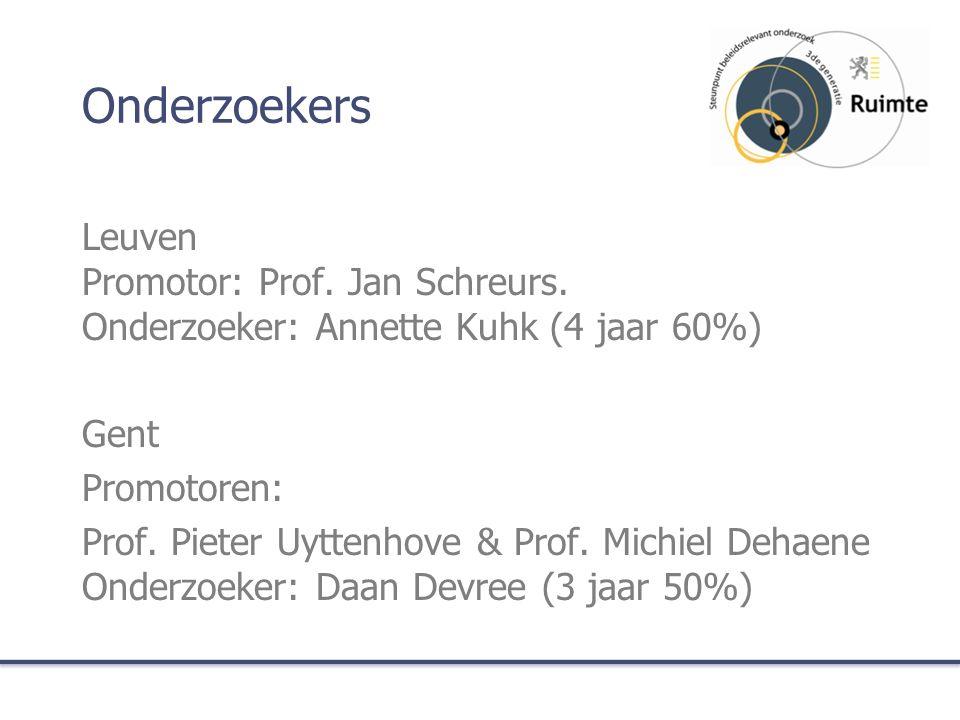 Onderzoekers Leuven Promotor: Prof. Jan Schreurs.