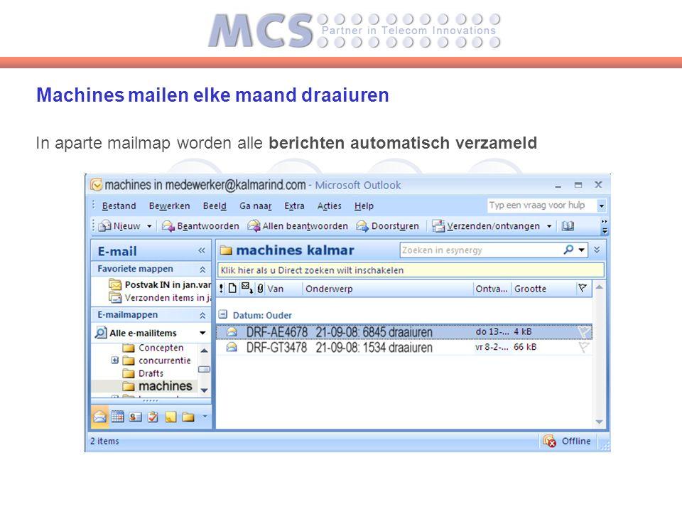 Machines mailen elke maand draaiuren In aparte mailmap worden alle berichten automatisch verzameld