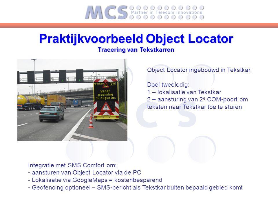 Praktijkvoorbeeld Object Locator Tracering van Tekstkarren Object Locator ingebouwd in Tekstkar.