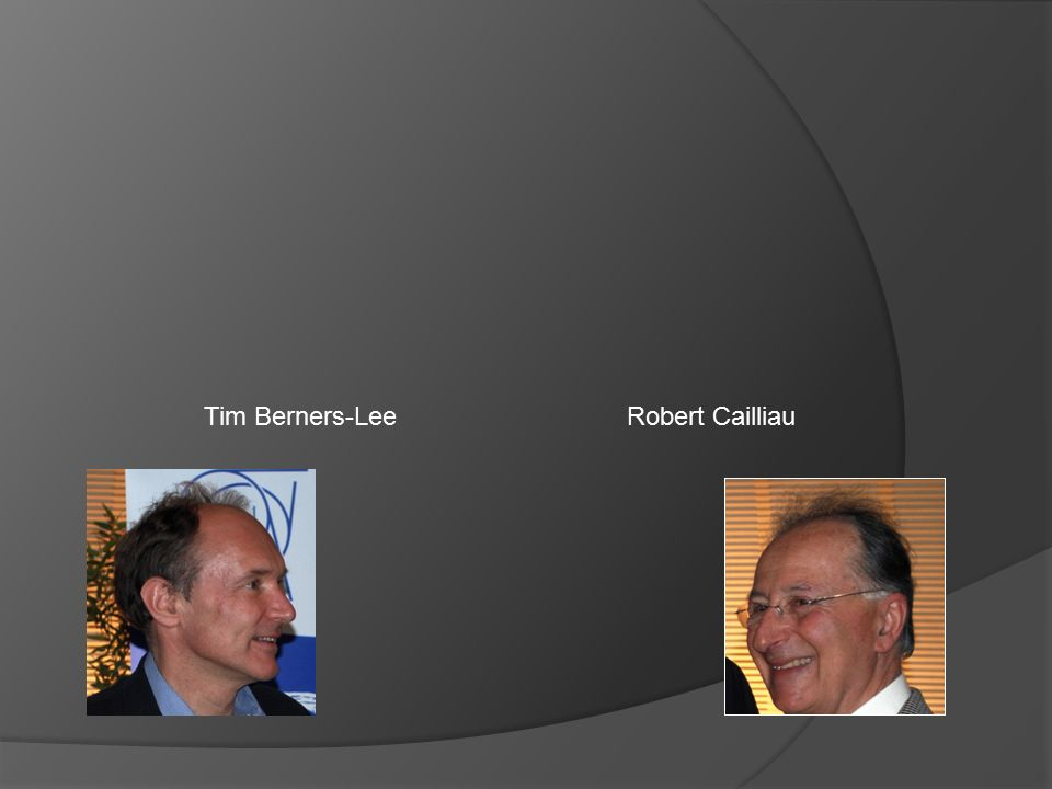 Robert Cailliau Tim Berners-Lee