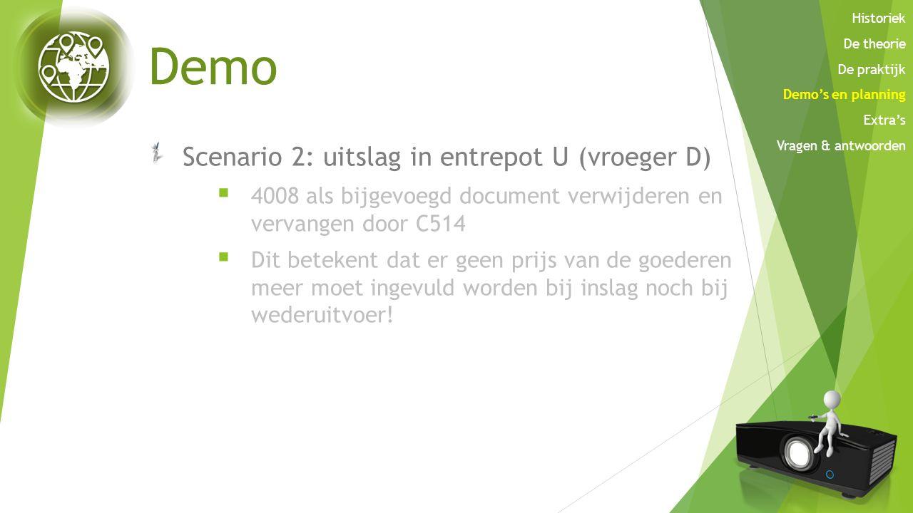 Demo Scenario 2: uitslag in entrepot U (vroeger D)  4008 als bijgevoegd document verwijderen en vervangen door C514  Dit betekent dat er geen prijs