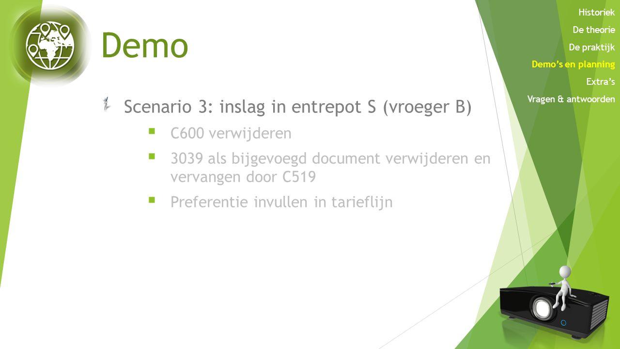 Demo Scenario 3: inslag in entrepot S (vroeger B)  C600 verwijderen  3039 als bijgevoegd document verwijderen en vervangen door C519  Preferentie i