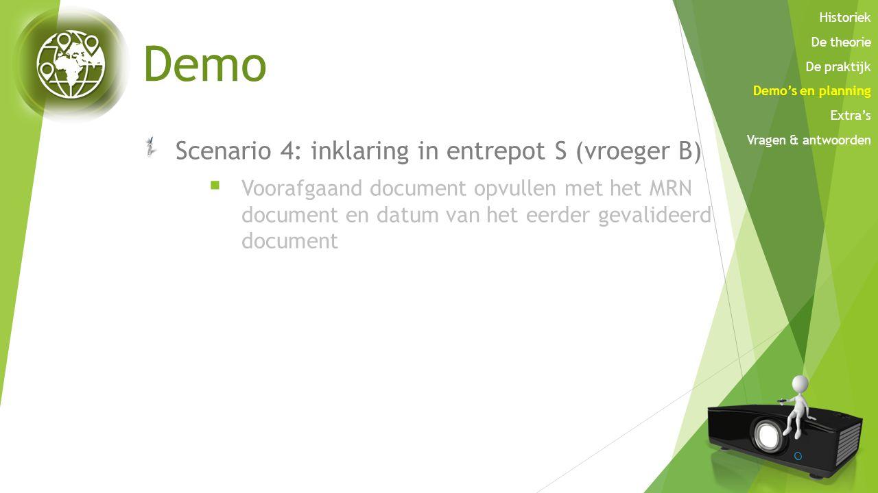 Demo Scenario 4: inklaring in entrepot S (vroeger B)  Voorafgaand document opvullen met het MRN document en datum van het eerder gevalideerd document