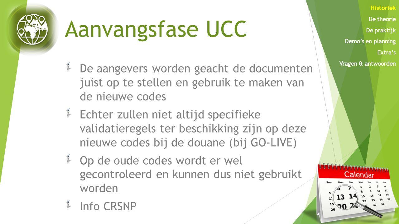 Aanvangsfase UCC De aangevers worden geacht de documenten juist op te stellen en gebruik te maken van de nieuwe codes Echter zullen niet altijd specif