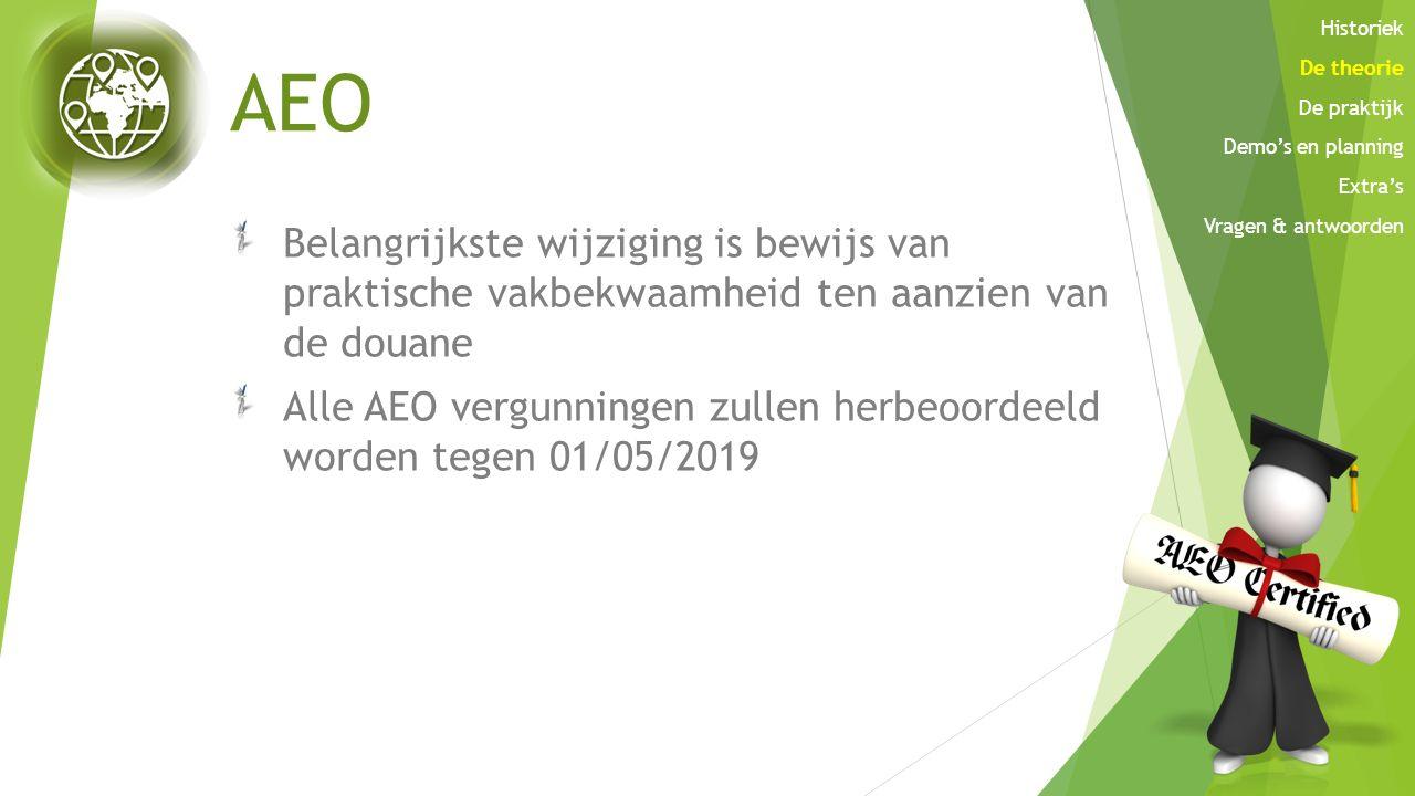 AEO Belangrijkste wijziging is bewijs van praktische vakbekwaamheid ten aanzien van de douane Alle AEO vergunningen zullen herbeoordeeld worden tegen