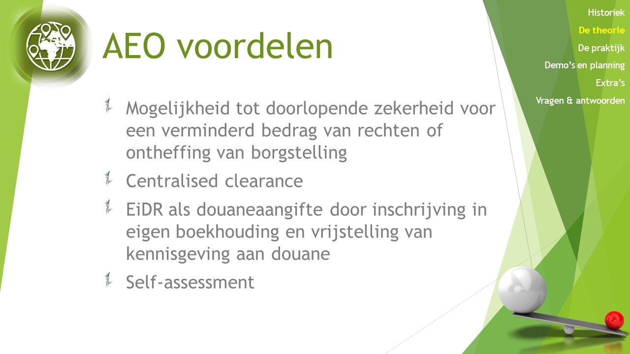 AEO voordelen Mogelijkheid tot doorlopende zekerheid voor een verminderd bedrag van rechten of ontheffing van borgstelling Centralised clearance EiDR