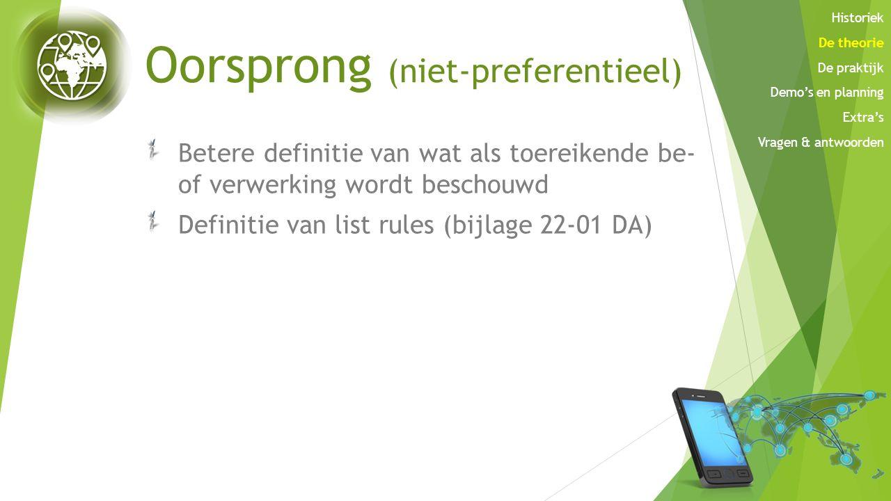Oorsprong (niet-preferentieel) Betere definitie van wat als toereikende be- of verwerking wordt beschouwd Definitie van list rules (bijlage 22-01 DA)