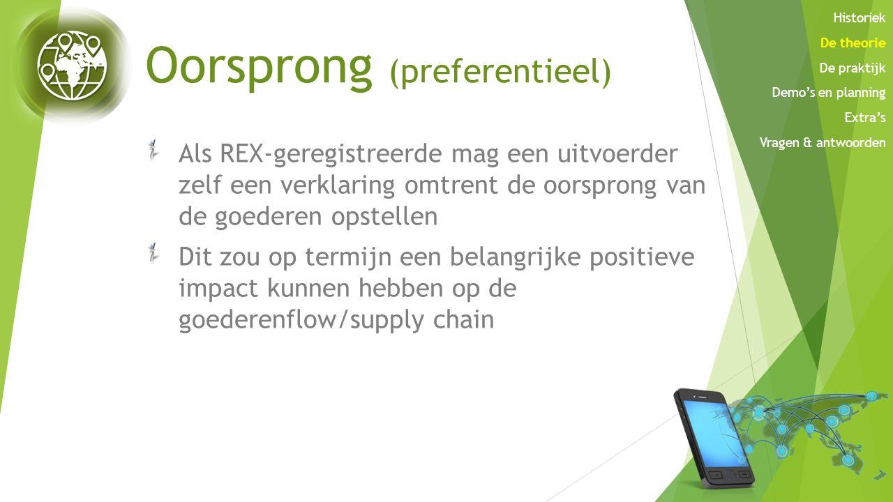 Oorsprong (preferentieel) Als REX-geregistreerde mag een uitvoerder zelf een verklaring omtrent de oorsprong van de goederen opstellen Dit zou op term
