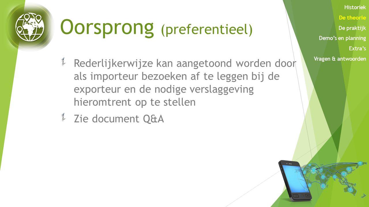 Oorsprong (preferentieel) Rederlijkerwijze kan aangetoond worden door als importeur bezoeken af te leggen bij de exporteur en de nodige verslaggeving