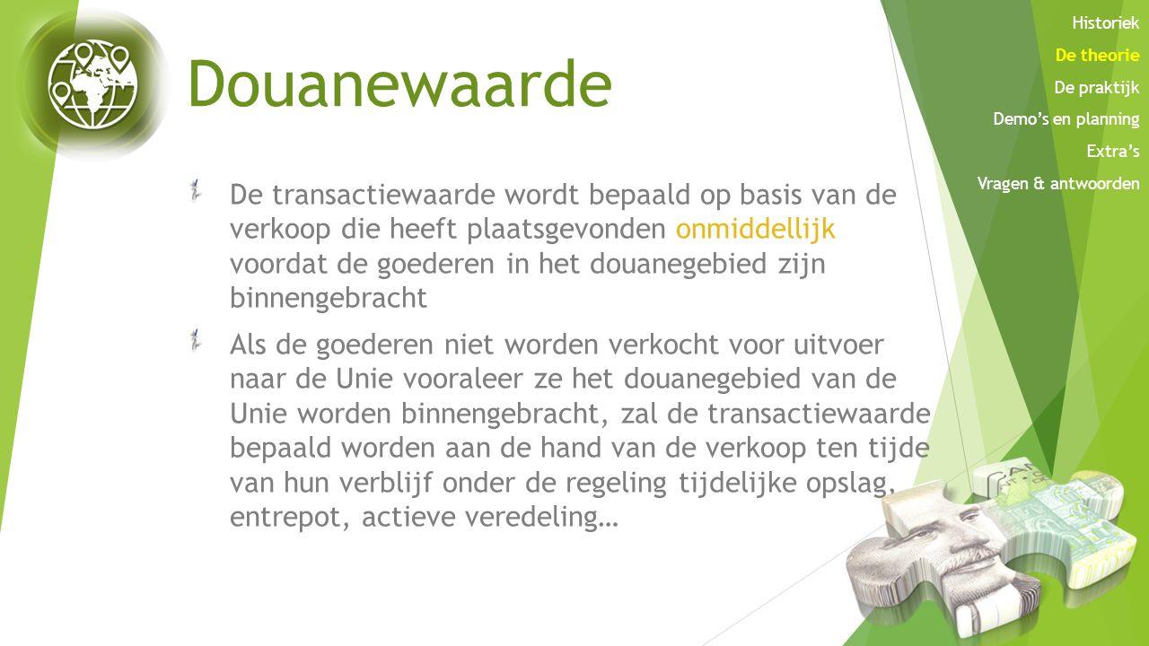Douanewaarde De transactiewaarde wordt bepaald op basis van de verkoop die heeft plaatsgevonden onmiddellijk voordat de goederen in het douanegebied z