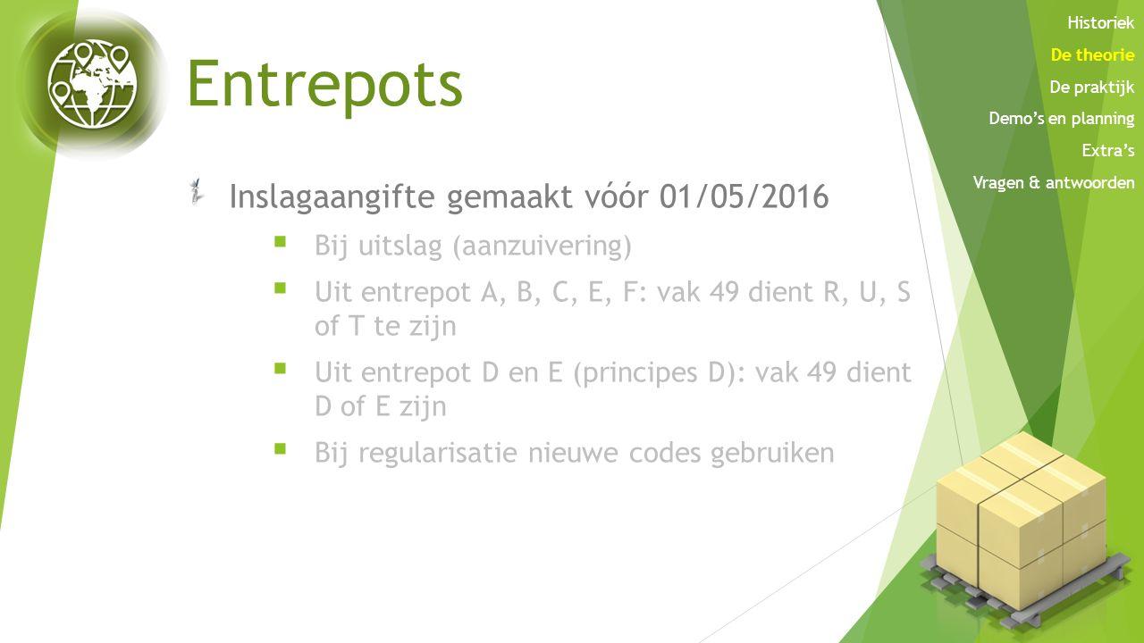 Entrepots Inslagaangifte gemaakt vóór 01/05/2016  Bij uitslag (aanzuivering)  Uit entrepot A, B, C, E, F: vak 49 dient R, U, S of T te zijn  Uit en