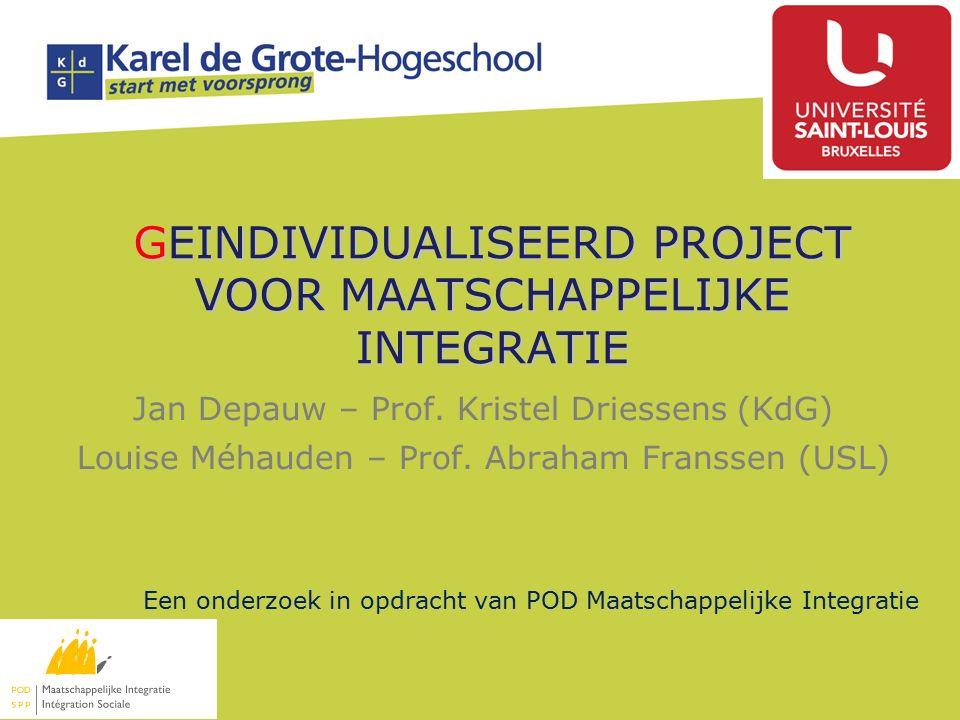 GEINDIVIDUALISEERD PROJECT VOOR MAATSCHAPPELIJKE INTEGRATIE Jan Depauw – Prof.