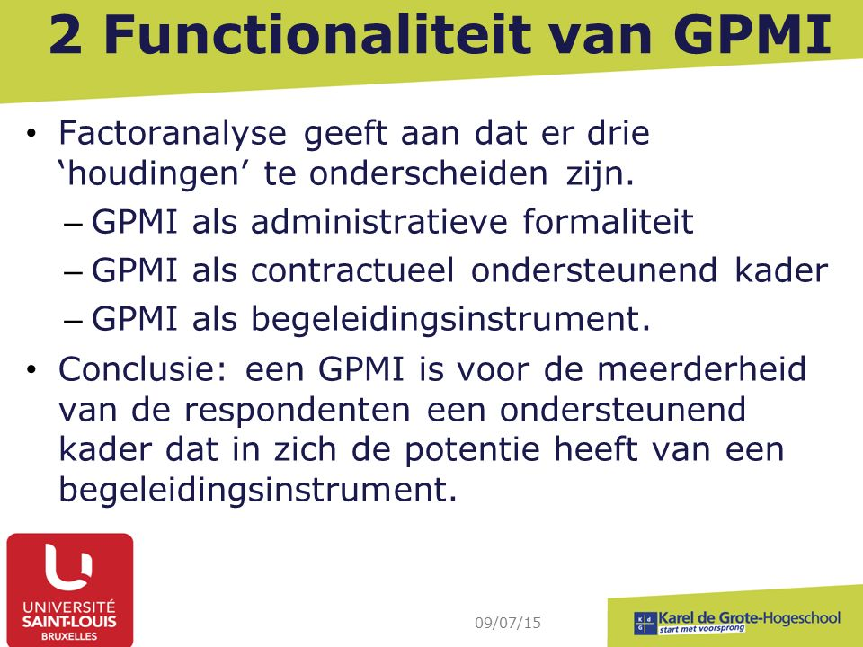 2 Functionaliteit van GPMI Factoranalyse geeft aan dat er drie 'houdingen' te onderscheiden zijn.