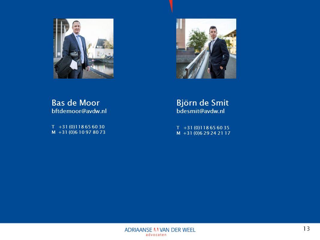 13 Bas de Moor bftdemoor@avdw.nl T +31 (0)118 65 60 30 M +31 (0)6 10 97 80 73 Björn de Smit bdesmit@avdw.nl T +31 (0)118 65 60 35 M +31 (0)6 29 24 21 17