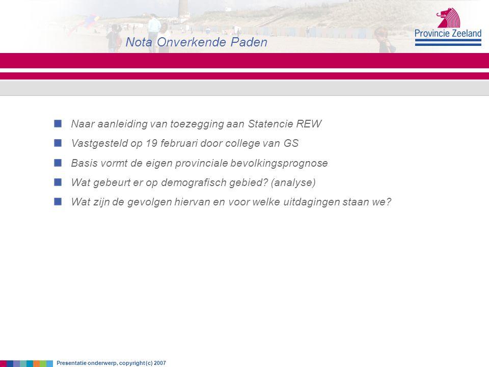 Nota Onverkende Paden Presentatie onderwerp, copyright (c) 2007 Naar aanleiding van toezegging aan Statencie REW Vastgesteld op 19 februari door colle