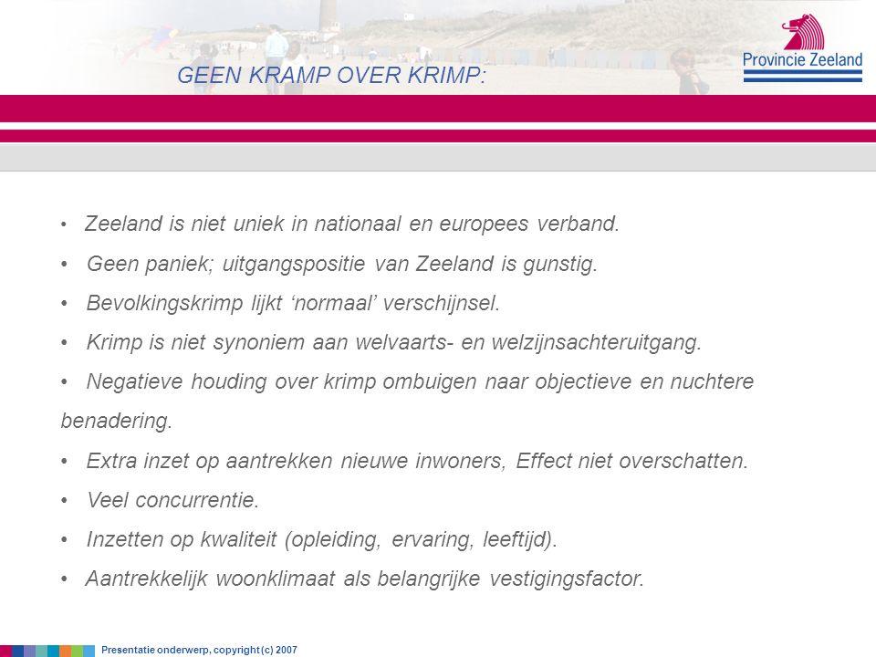 zaterdag 18 juni 2016 GEEN KRAMP OVER KRIMP: Presentatie onderwerp, copyright (c) 2007 Zeeland is niet uniek in nationaal en europees verband.