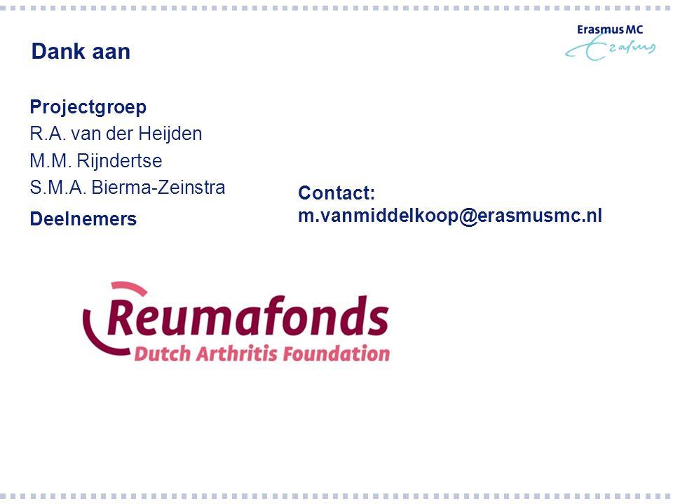 Dank aan Projectgroep R.A. van der Heijden M.M. Rijndertse S.M.A. Bierma-Zeinstra Deelnemers Contact: m.vanmiddelkoop@erasmusmc.nl