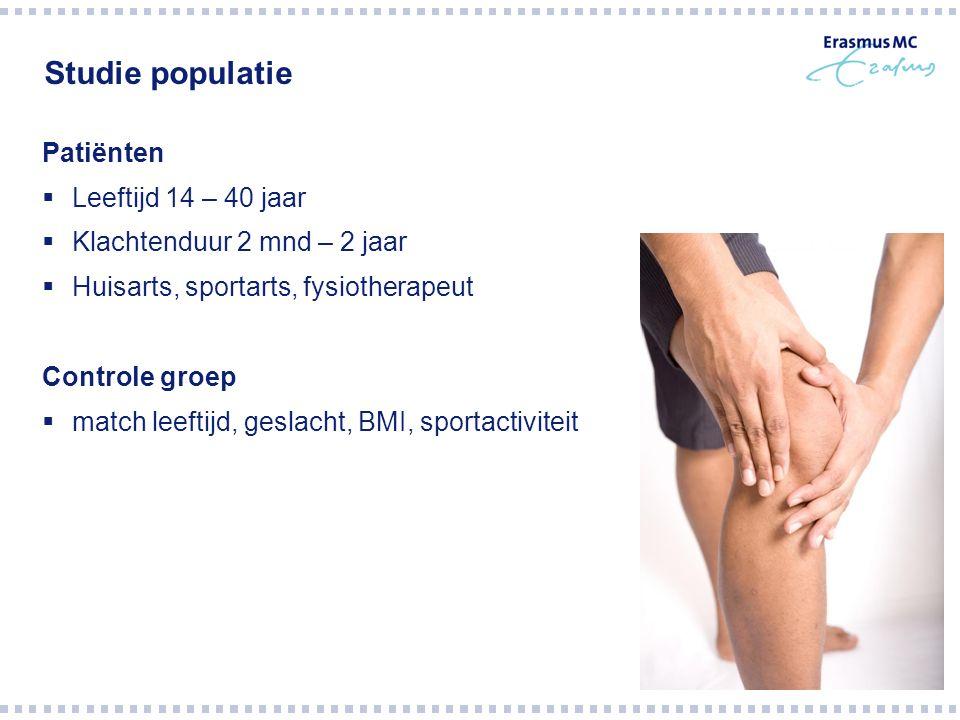 Studie populatie Patiënten  Leeftijd 14 – 40 jaar  Klachtenduur 2 mnd – 2 jaar  Huisarts, sportarts, fysiotherapeut Controle groep  match leeftijd, geslacht, BMI, sportactiviteit