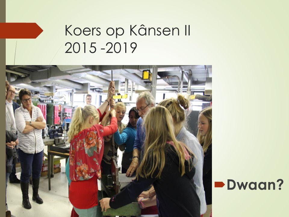 Koers op Kânsen II 2015 -2019  Dwaan?