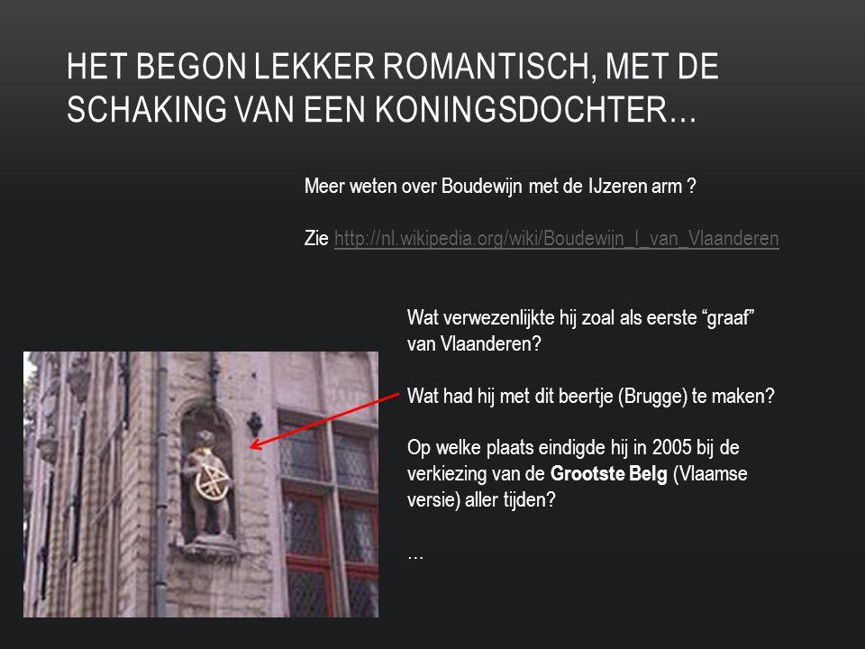 HET BEGON LEKKER ROMANTISCH, MET DE SCHAKING VAN EEN KONINGSDOCHTER… Meer weten over Boudewijn met de IJzeren arm .