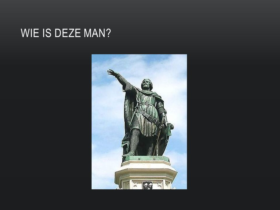 WIE IS DEZE MAN?