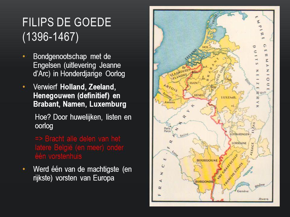 Bondgenootschap met de Engelsen (uitlevering Jeanne d'Arc) in Honderdjarige Oorlog Verwierf Holland, Zeeland, Henegouwen (definitief) en Brabant, Namen, Luxemburg Hoe.