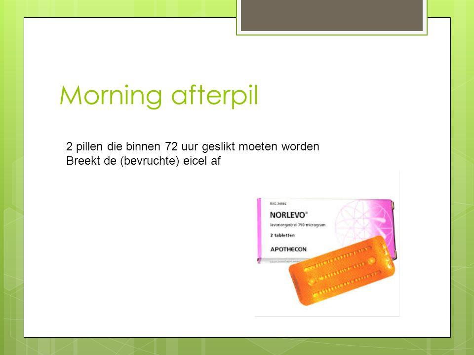 Morning afterpil 2 pillen die binnen 72 uur geslikt moeten worden Breekt de (bevruchte) eicel af