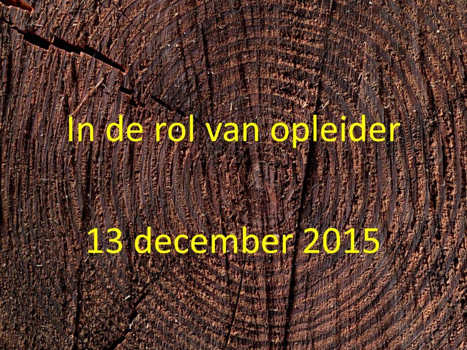 In de rol van opleider 13 december 2015 1